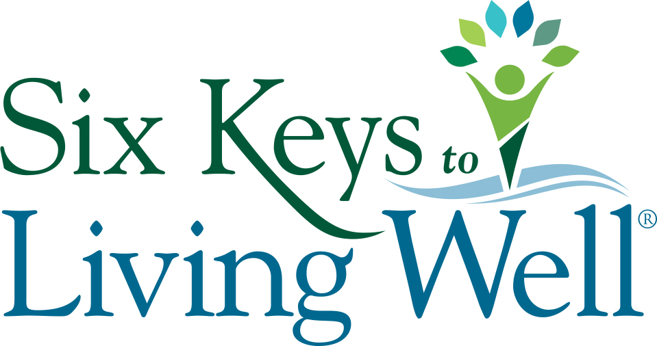 The Six Keys to Living Well